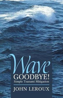 Wave Goodbye! by John Leroux