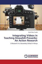 Integrating Videos in Teaching Kiswahili Proverbs by Turuthi David Gitau
