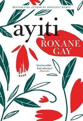 Ayiti by Roxane Gay image
