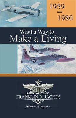 What a Way to Make a Living by Franklin R Jackes image
