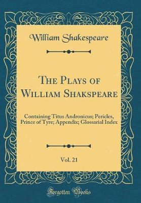 The Plays of William Shakspeare, Vol. 21 by William Shakespeare