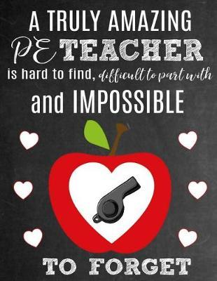 A Truly Amazing PE Teacher Is Hard To Find, Difficult To Part With And Impossible To Forget by Sentiments Studios