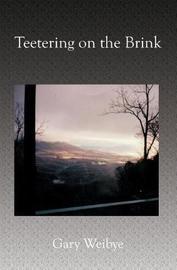 Teetering on the Brink by Gary Weibye