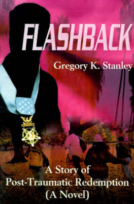 Flashback: A Story of Post-Traumatic Redemption by Gregory Kent Stanley image