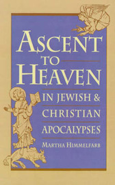 Ascent to Heaven in Jewish and Christian Apocalypses by Martha Himmelfarb image