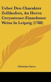 Ueber Den Charakter Zollikofers, an Herrn Creyssteuer-Einnehmer Weiss in Leipzig (1788) by Christian Garve image