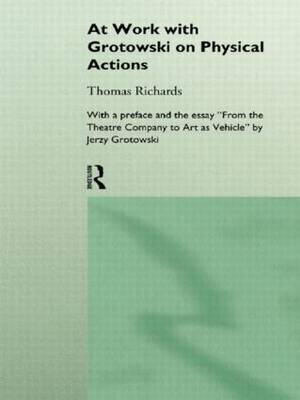 At Work with Grotowski on Physical Actions by Thomas Richards image