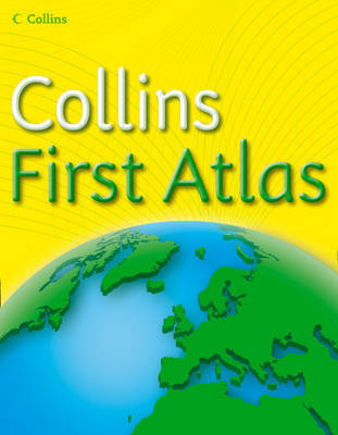 Collins First Atlas by Collins Maps
