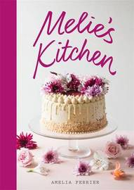 Melie's Kitchen by Amelia Ferrier