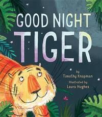 Good Night Tiger by Timothy Knapman