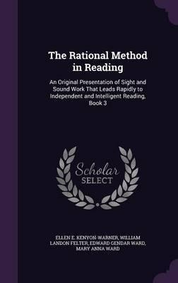 The Rational Method in Reading by Ellen E Kenyon Warner