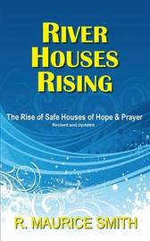 River Houses Rising by R Maurice Smith