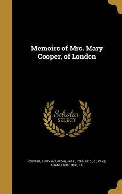 Memoirs of Mrs. Mary Cooper, of London