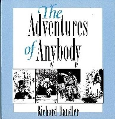 The Adventures of Anybody by Richard Bandler image