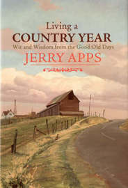 Living a Country Year by Jerry Apps image