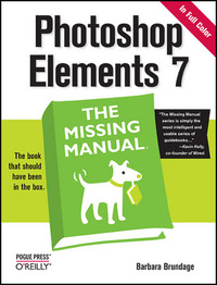 Photoshop Elements 7: The Missing Manual by Barbara Brundage