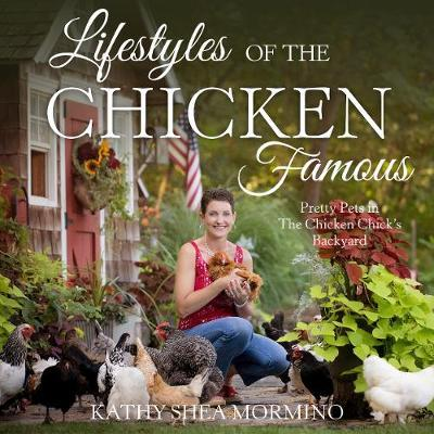 Lifestyles of the Chicken Famous by Kathy Shea Mormino image