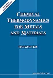 Chemical Thermodynamics for Metals and Materials by Hae-Geon Lee