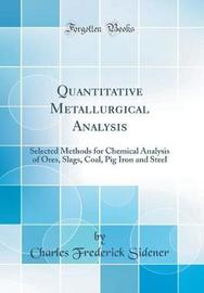 Quantitative Metallurgical Analysis by Charles Frederick Sidener image