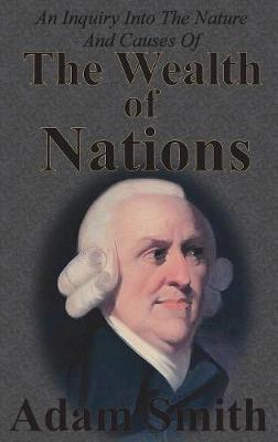 An Inquiry Into the Nature and Causes of the Wealth of Nations by Adam Smith image