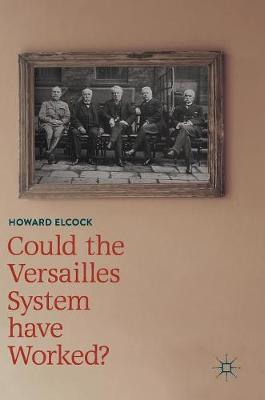 Could the Versailles System have Worked? by Howard Elcock image