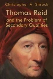 Thomas Reid and the Problem of Secondary Qualities by Christopher A Shrock