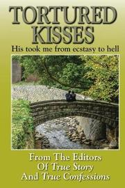 Tortured Kisses by Editors of True Story and True Confessio