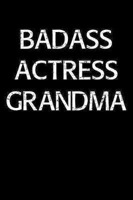 Badass Actress Grandma by Standard Booklets