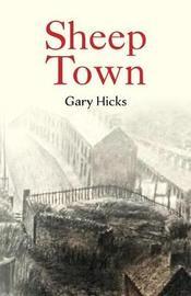 Sheep Town by Gary Hicks
