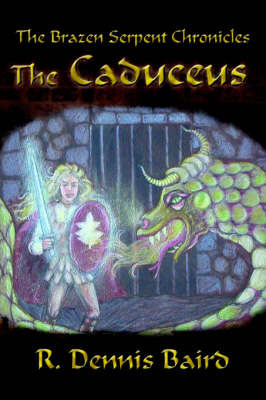 The Brazen Serpent Chronicles by R. Dennis Baird image