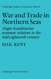 War and Trade in Northern Seas by H.S.K. Kent image