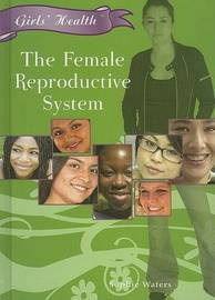 The Female Reproductive System by Sophie Waters