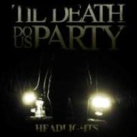 Headlights by Til Death Do Us Party