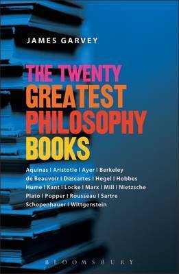 Twenty Greatest Philosophy Books by James J. Garvey