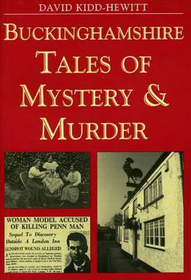 Buckinghamshire Tales of Mystery and Murder by David Kidd-Hewitt image