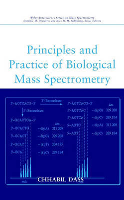 Principles and Practice of Biological Mass Spectrometry by Chhabil Dass