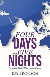 Four Days and Five Nights by Kay Bronson