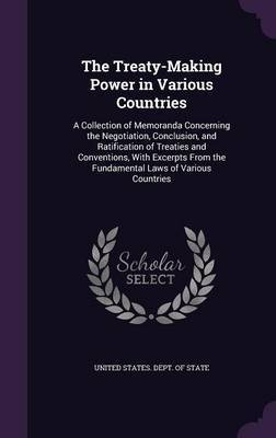 The Treaty-Making Power in Various Countries