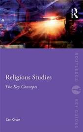 Religious Studies: The Key Concepts by Carl Olson