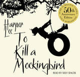 To Kill A Mockingbird (Read by Sissy Spacek) by Harper Lee