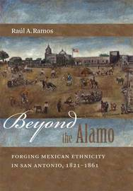 Beyond the Alamo by Raul A. Ramos image