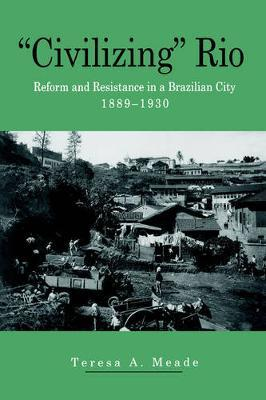 """Civilizing"" Rio by Teresa Meade"