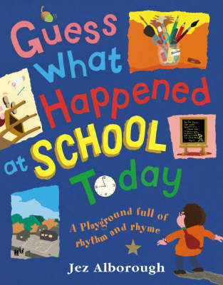 Guess What Happened at School Today by Jez Alborough image