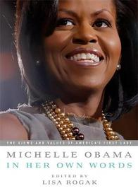 Michelle Obama in her Own Words by Michelle Obama