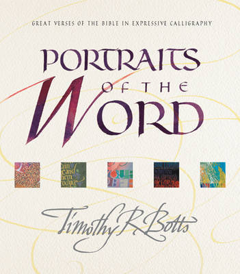 Portraits of the Word by Timothy R. Botts