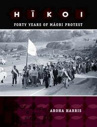 Hikoi: Forty Years of Maori Protest by Aroha Harris image