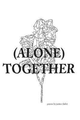 (Alone) Together by Justice Thelot