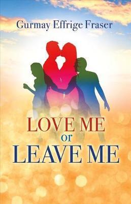 Love Me or Leave Me by Gurmay Effrige Fraser image