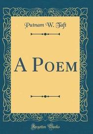 A Poem (Classic Reprint) by Putnam W Taft image