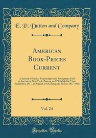 American Book-Prices Current, Vol. 24 by E P Dutton and Company image